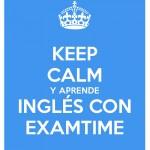 Keep Calm y Aprende Inglés Fácil con Herramientas Online Gratis de ExamTime