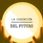 Expertos preciden la educación del futuro