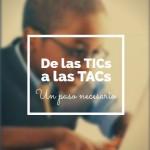 TICs y TACs - Un paso necesario