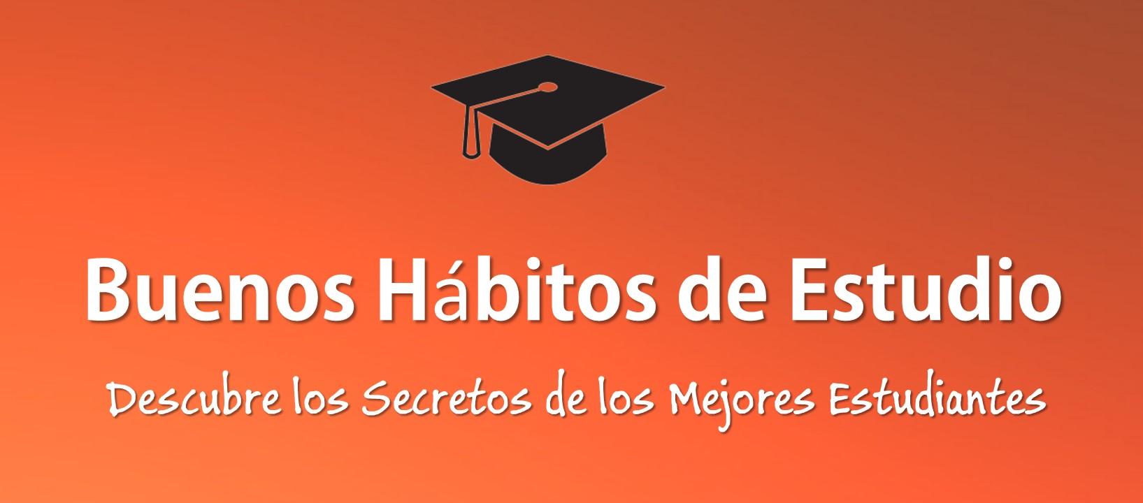 10 Hábitos De Estudio Usados Por Los Estudiantes Más